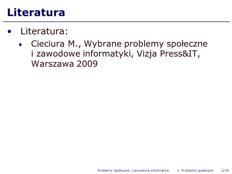 Problemy społeczne i zawodowe informatyki 1.Problemy społeczne 3/16 Why.