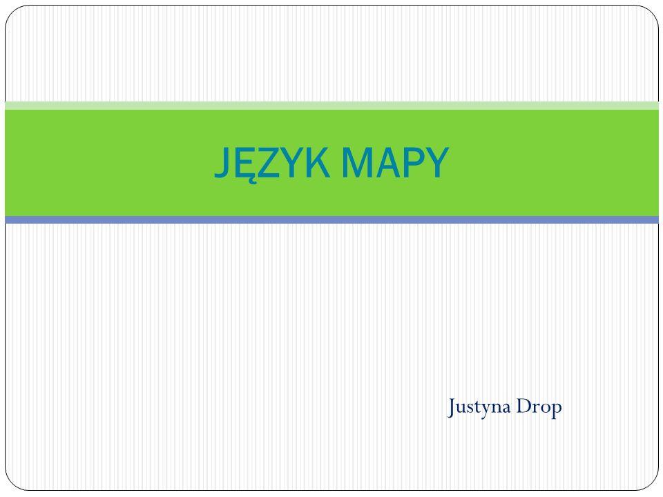 Justyna Drop JĘZYK MAPY
