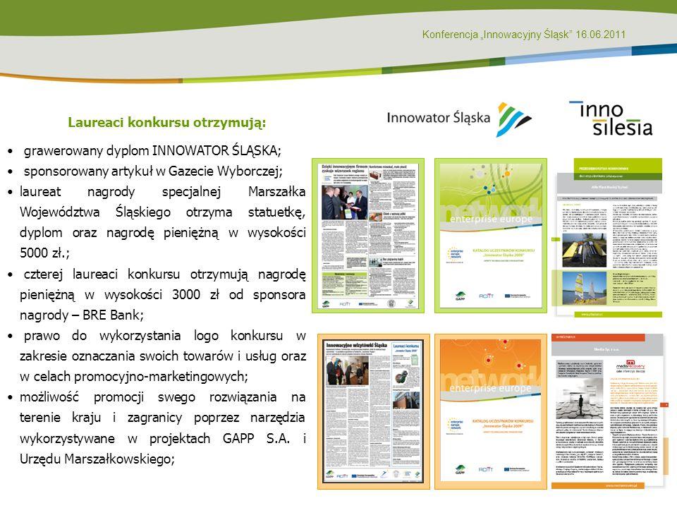 Konferencja Innowacyjny Śląsk 16.06.2011 grawerowany dyplom INNOWATOR ŚLĄSKA; sponsorowany artykuł w Gazecie Wyborczej; laureat nagrody specjalnej Mar
