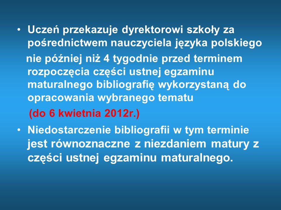 Sprzęt pomocniczy do prezentacji z języka polskiego Razem z bibliografią zdający przedkłada informację o materiałach pomocniczych i środkach technicznych, którymi zamierza posłużyć się podczas prezentacji.