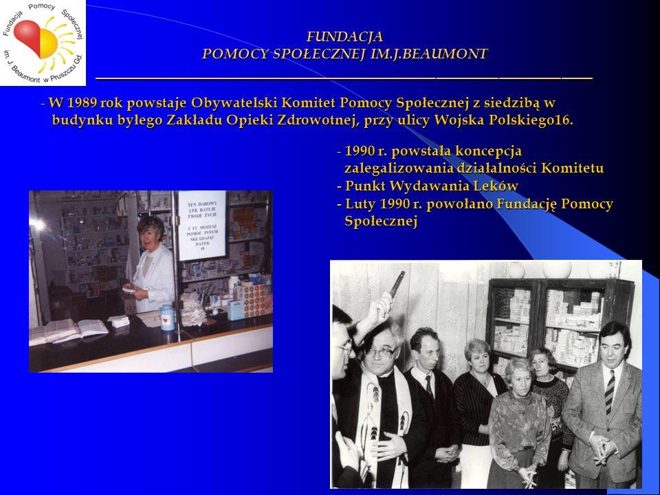 FUNDACJA ________________________________________________ - W 1989 rok powstaje Obywatelski Komitet Pomocy Społecznej z siedzibą w budynku byłego Zakł