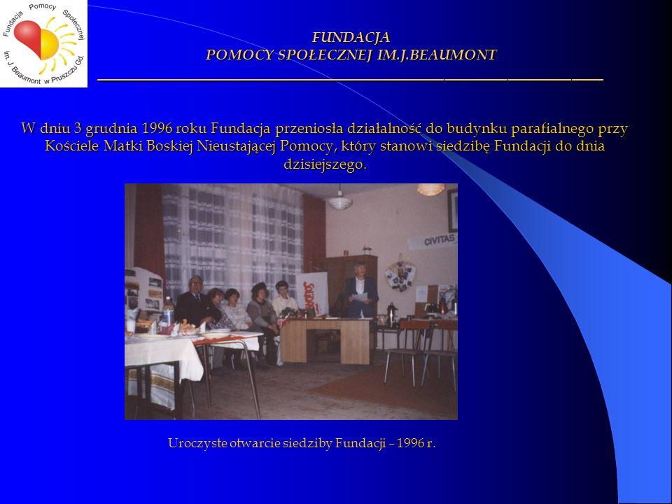 W dniu 3 grudnia 1996 roku Fundacja przeniosła działalność do budynku parafialnego przy Kościele Matki Boskiej Nieustającej Pomocy, który stanowi sied