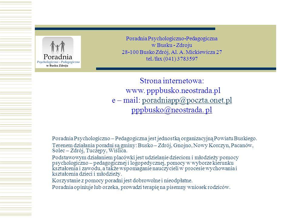 Poradnia Psychologiczno – Pedagogiczna jest jednostką organizacyjną Powiatu Buskiego. Terenem działania poradni są gminy: Busko – Zdrój, Gnojno, Nowy