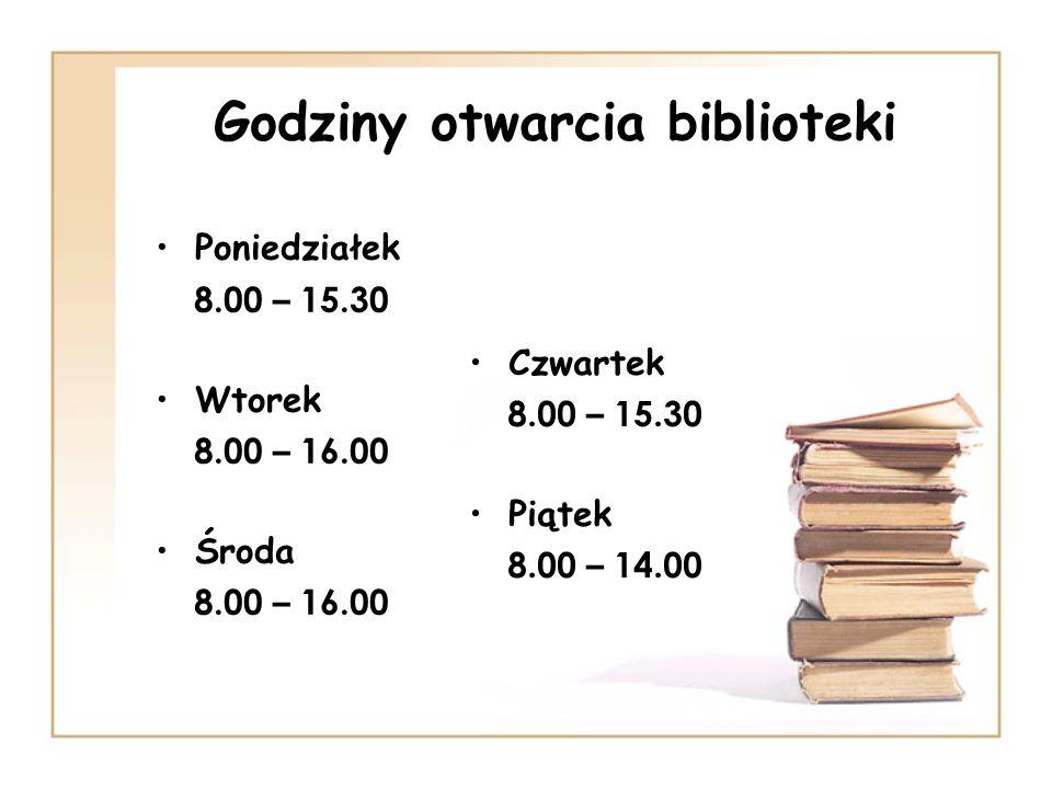 Godziny otwarcia biblioteki Poniedziałek 8.00 – 15.30 Wtorek 8.00 – 16.00 Środa 8.00 – 16.00 Czwartek 8.00 – 15.30 Piątek 8.00 – 14.00
