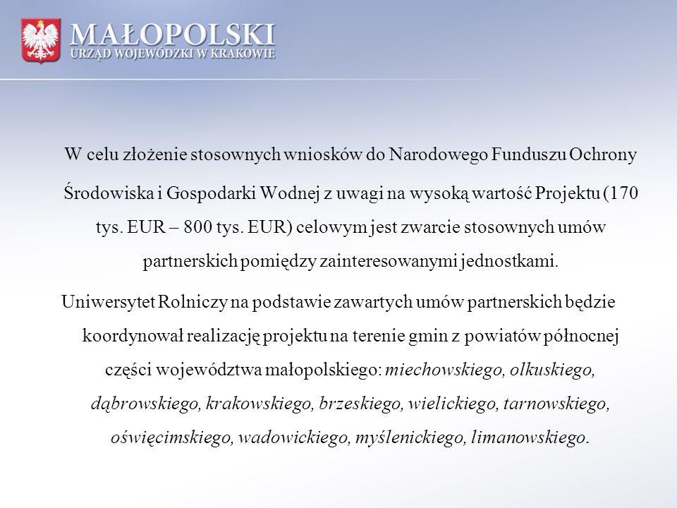 W celu złożenie stosownych wniosków do Narodowego Funduszu Ochrony Środowiska i Gospodarki Wodnej z uwagi na wysoką wartość Projektu (170 tys. EUR – 8