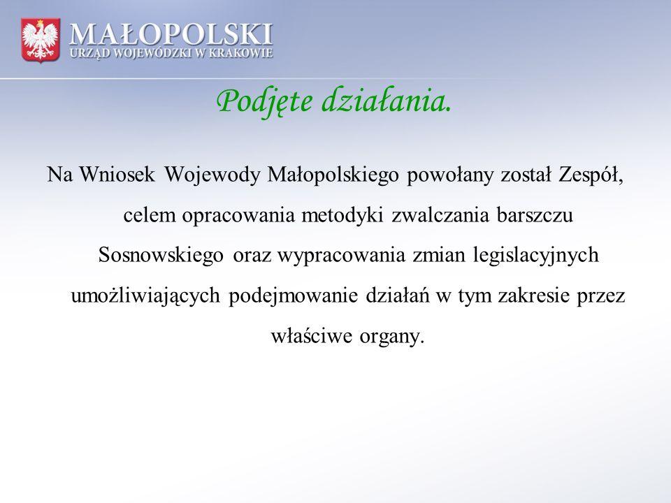 Podjęte działania. Na Wniosek Wojewody Małopolskiego powołany został Zespół, celem opracowania metodyki zwalczania barszczu Sosnowskiego oraz wypracow