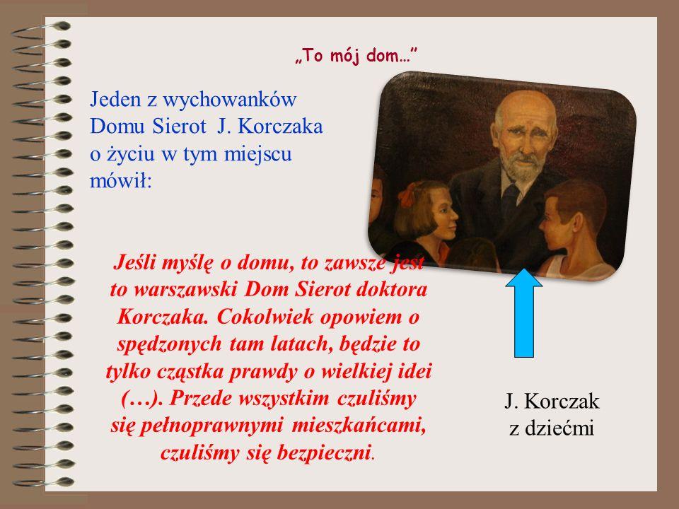 Ojciec wszystkich dzieci Janusz Korczak to też