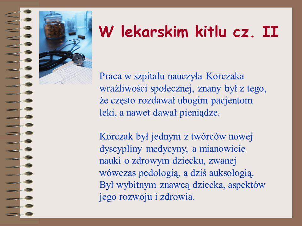 W lekarskim kitlu cz. I W 1898 roku Janusz Korczak rozpoczął studia na Wydziale Lekarskim Uniwersytetu Cesarskiego w Warszawie. 17 marca 1905 otrzymał