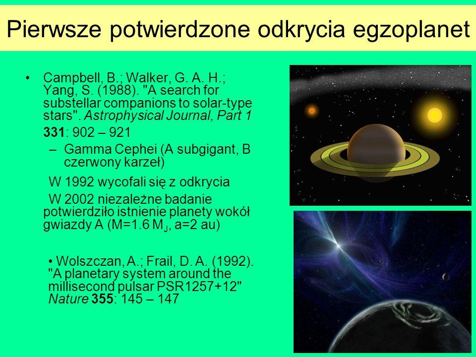Pierwsze potwierdzone odkrycia egzoplanet Campbell, B.; Walker, G. A. H.; Yang, S. (1988).