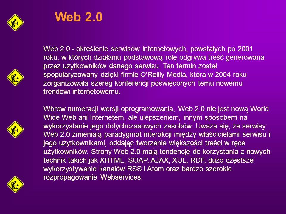 Web 2.0 Web 2.0 - określenie serwisów internetowych, powstałych po 2001 roku, w których działaniu podstawową rolę odgrywa treść generowana przez użytk