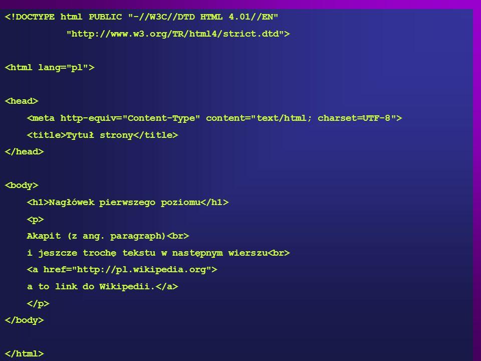 HTML (ang. Hyper Text Markup Language, pl. hipertekstowy język znaczników), to język składający się ze znaczników (ang. tags) oraz reguł ich poprawneg