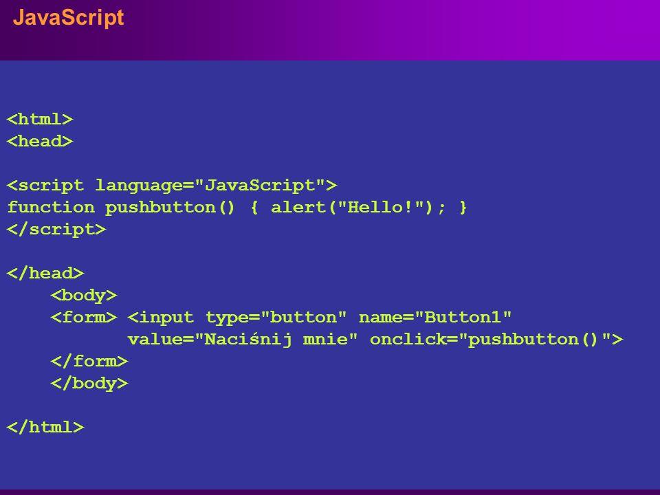 JavaScript JavaScript jest nowym językiem skryptowym dla dokumentów internetowych. Skrypty napisane za pomocą JavaScript mogą być umieszczane bezpośre