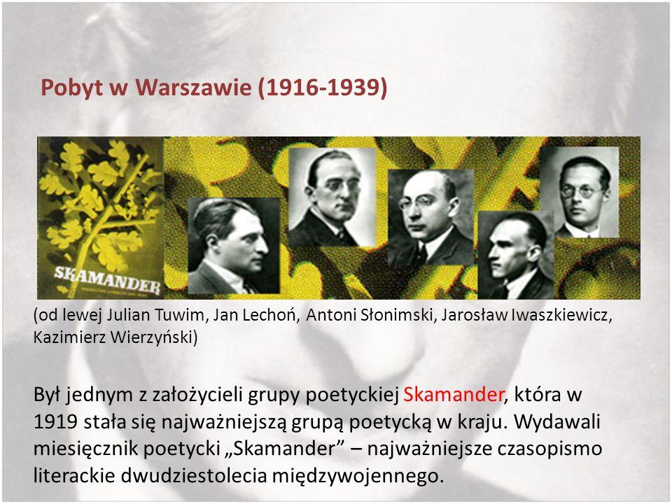 Pobyt w Warszawie (1916-1939) (od lewej Julian Tuwim, Jan Lechoń, Antoni Słonimski, Jarosław Iwaszkiewicz, Kazimierz Wierzyński) Był jednym z założyci