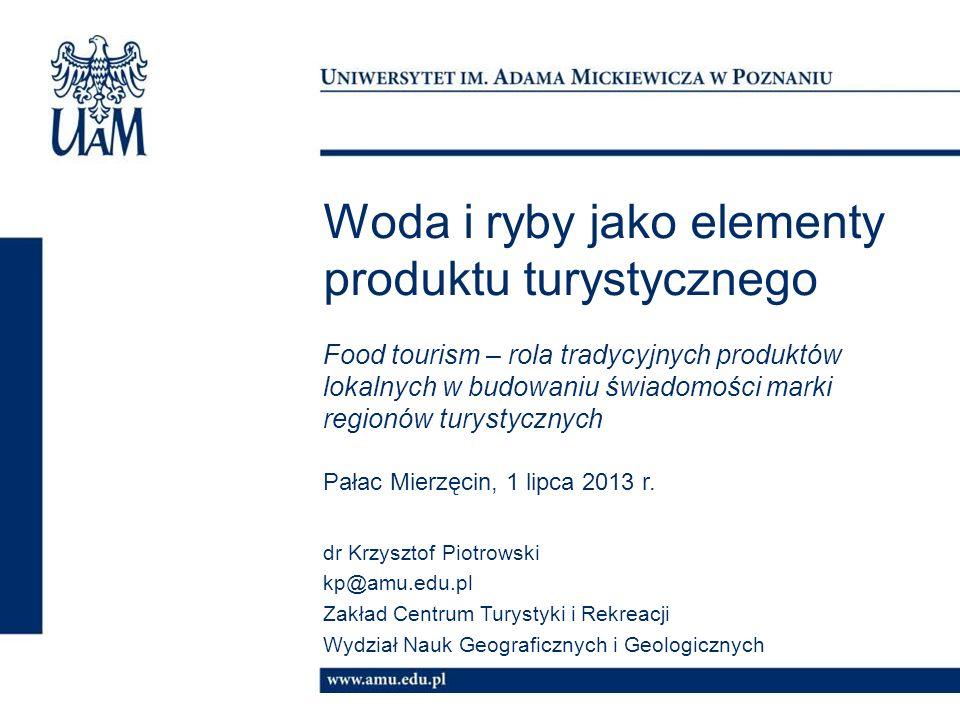 Woda i ryby jako elementy produktu turystycznego Food tourism – rola tradycyjnych produktów lokalnych w budowaniu świadomości marki regionów turystycz