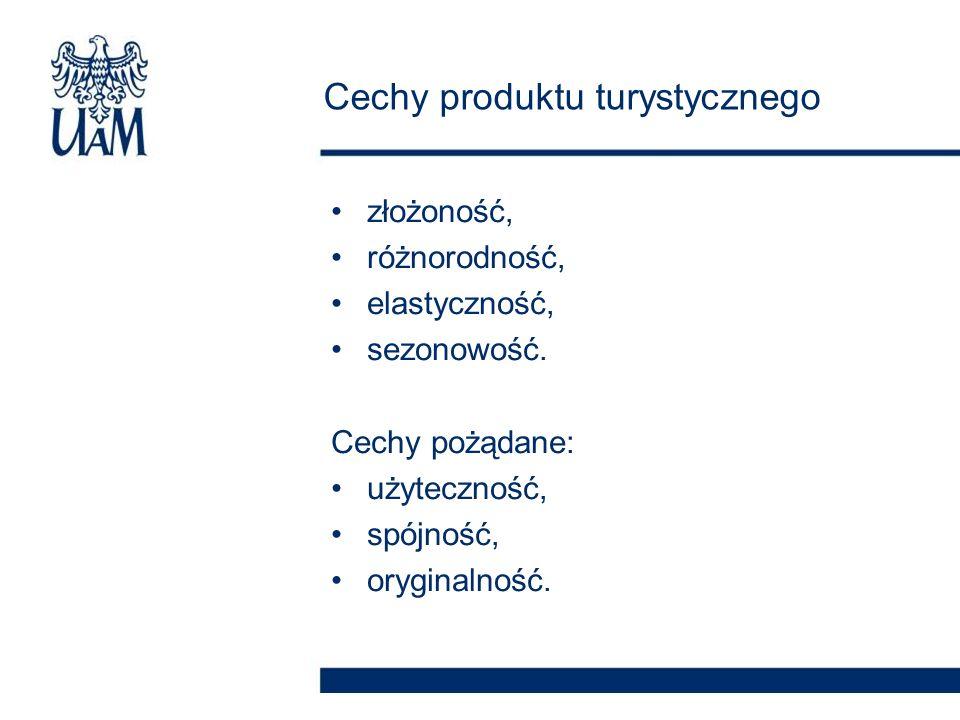 złożoność, różnorodność, elastyczność, sezonowość. Cechy pożądane: użyteczność, spójność, oryginalność. Cechy produktu turystycznego