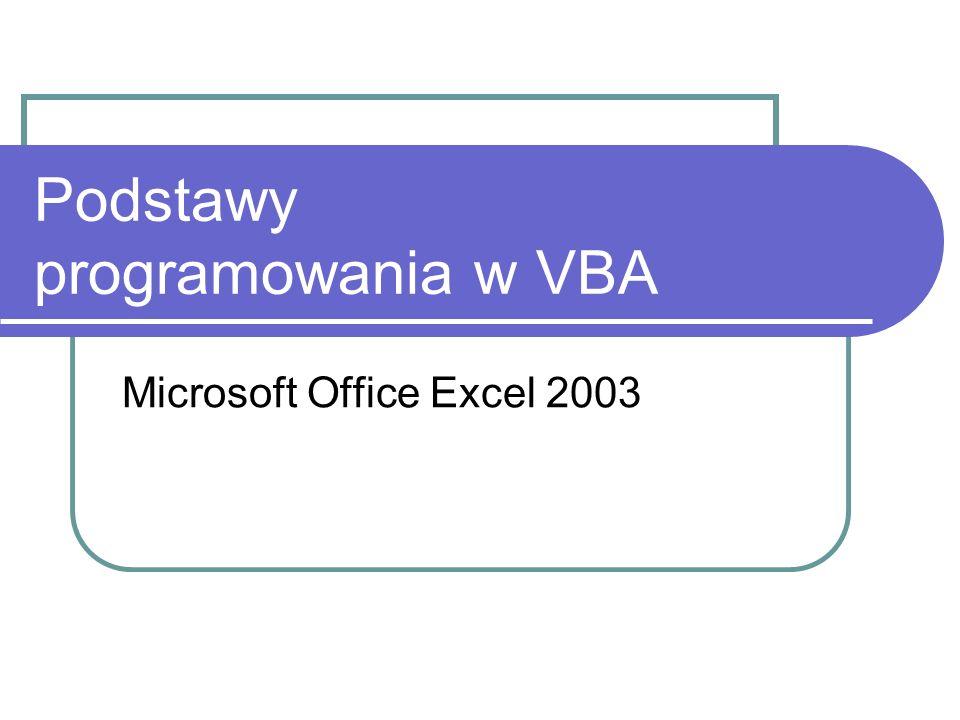 Podstawy programowania w VBA Microsoft Office Excel 2003