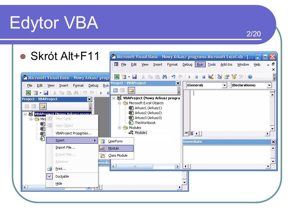 Edytor VBA Skrót Alt+F11 2/20