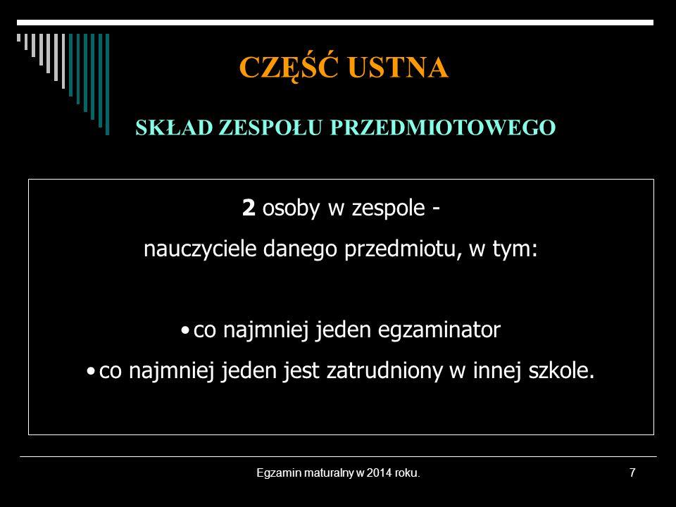 Egzamin maturalny w 2014 roku.18 CZĘŚĆ USTNA CZĘŚĆ PISEMNA Język polski Język obcy Matematyka Język obcy (jeżeli wybrano jako przedmiot dodatkowy drugi język obcy) Przedmiot dodatkowy (0-6) STRUKTURA EGZAMINU MATURALNEGO OD 2010 ROKU OBOWIĄZKOWE DODATKOWE