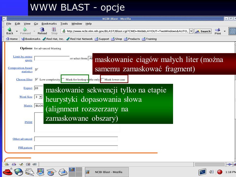 WWW BLAST - opcje maskowanie sekwencji tylko na etapie heurystyki dopasowania słowa (alignment rozszerzany na zamaskowane obszary) maskowanie ciągów m