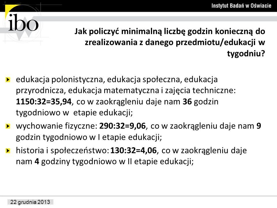 22 grudnia 2013 Jak policzyć minimalną liczbę godzin konieczną do zrealizowania z danego przedmiotu/edukacji w tygodniu? edukacja polonistyczna, eduka