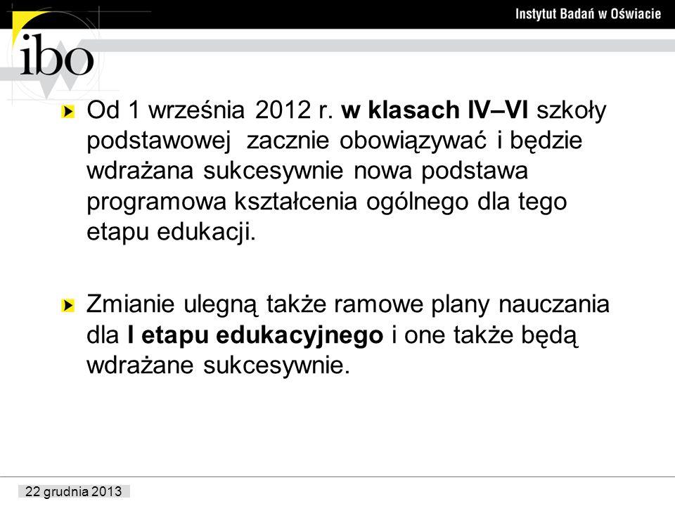 22 grudnia 2013 Od 1 września 2012 r. w klasach IV–VI szkoły podstawowej zacznie obowiązywać i będzie wdrażana sukcesywnie nowa podstawa programowa ks