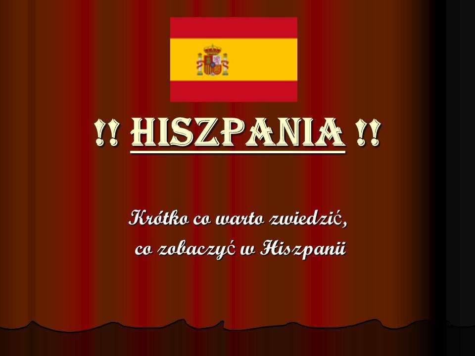 !! Hiszpania !! Krótko co warto zwiedzi ć, co zobaczy ć w Hiszpanii co zobaczy ć w Hiszpanii