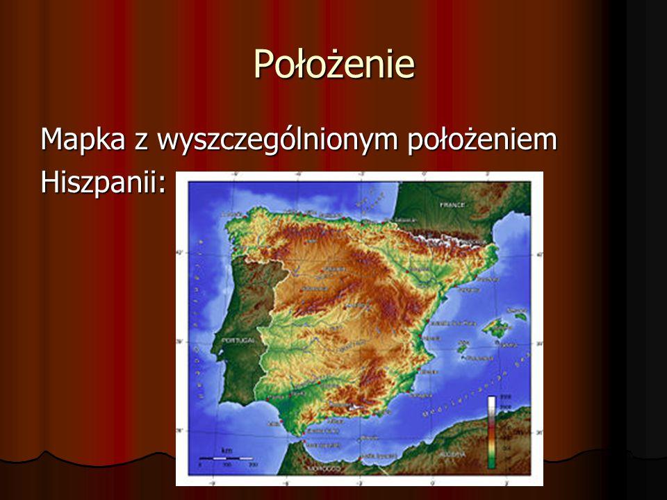 Położenie Mapka z wyszczególnionym położeniem Hiszpanii: