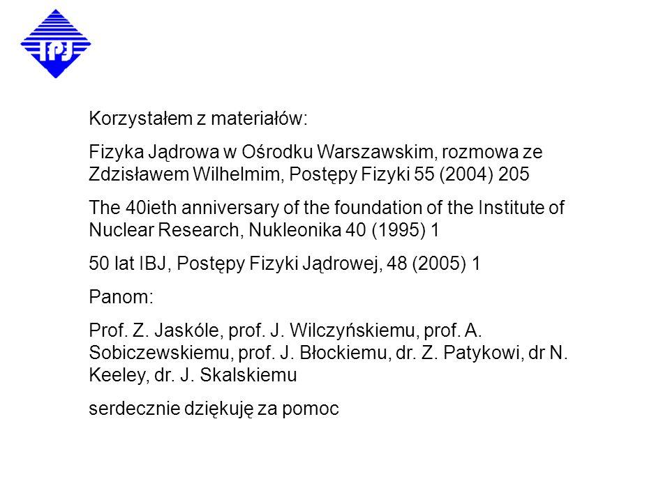 Od eksperymentu do teorii Fizyka Jądrowa w IBJ/IPJ Krzysztof Rusek Korzystałem z materiałów: Fizyka Jądrowa w Ośrodku Warszawskim, rozmowa ze Zdzisław