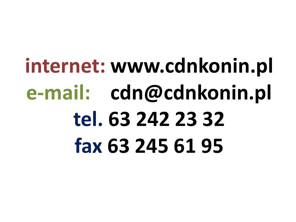 internet: www.cdnkonin.pl e-mail: cdn@cdnkonin.pl tel. 63 242 23 32 fax 63 245 61 95