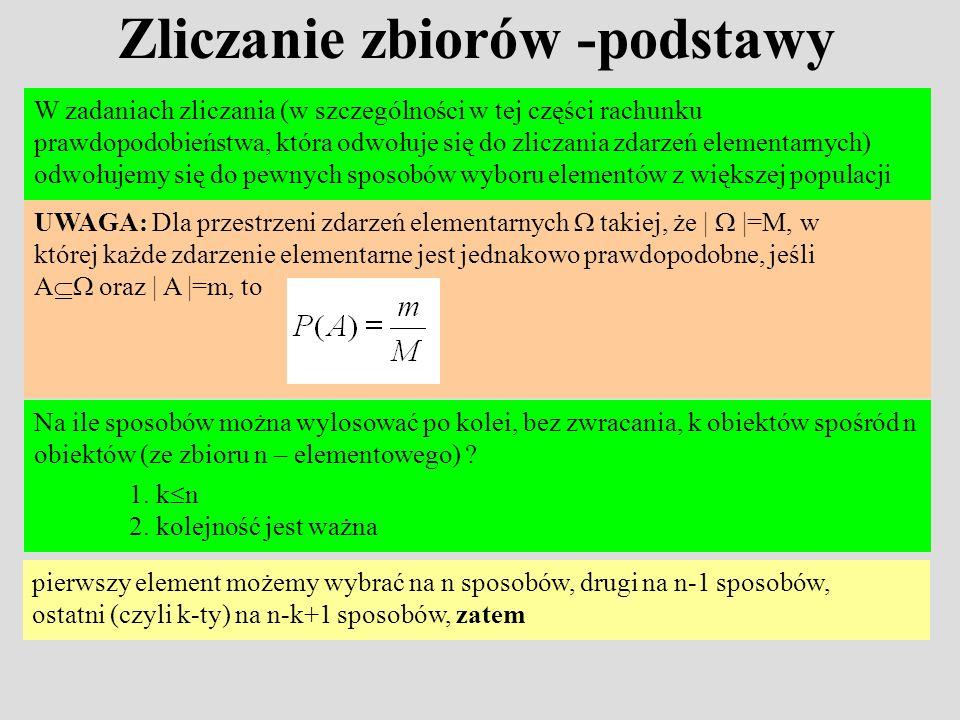 Zliczanie zbiorów -podstawy W zadaniach zliczania (w szczególności w tej części rachunku prawdopodobieństwa, która odwołuje się do zliczania zdarzeń e