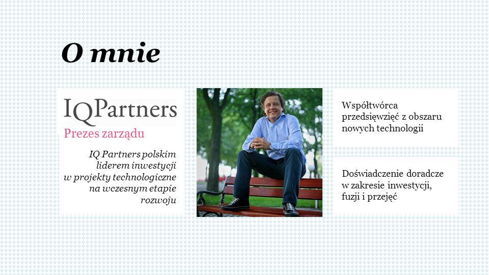 O mnie Prezes zarządu IQ Partners polskim liderem inwestycji w projekty technologiczne na wczesnym etapie rozwoju Współtwórca przedsięwzięć z obszaru