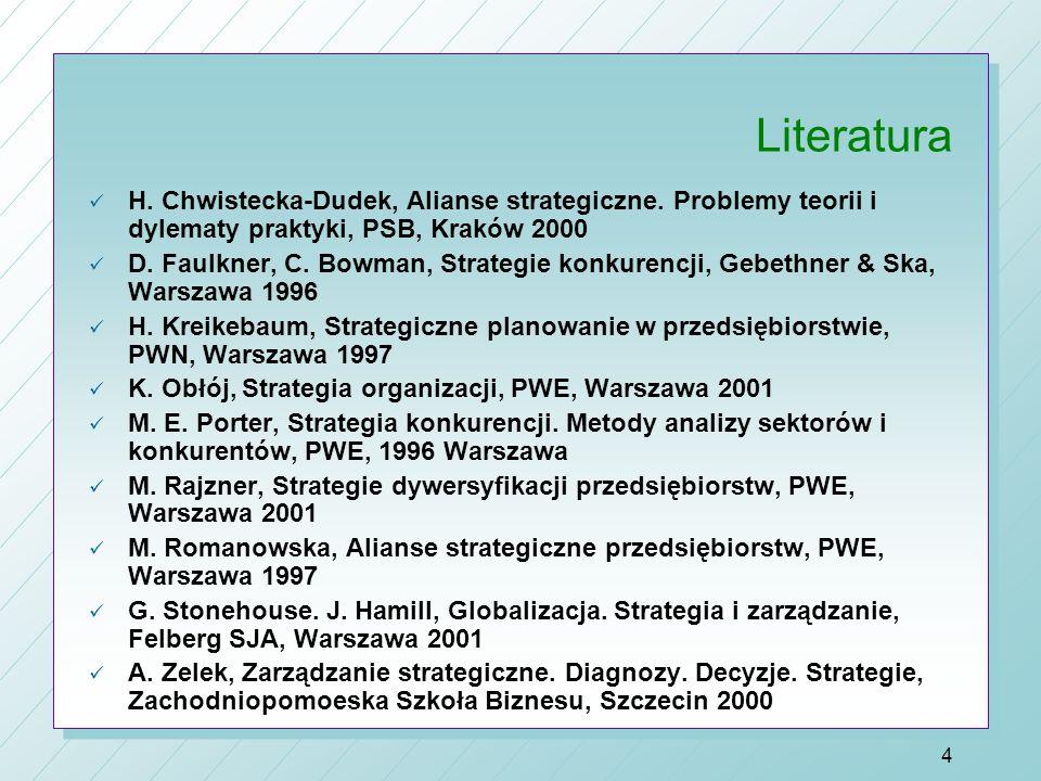 3 Literatura G. Gierszewska, M. Romanowska: Analiza strategiczna przedsiębiorstwa, PWE, Warszawa 1998. STRATEGOR, Zarządzanie firmą. Tożsamość. Strukt