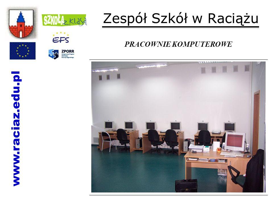 Zespół Szkół w Raciążu PRACOWNIE KOMPUTEROWE www.raciaz.edu.pl