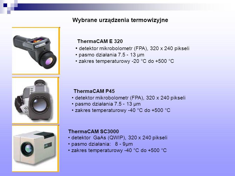 Wybrane urządzenia termowizyjne ThermaCAM E 320 detektor mikrobolometr (FPA), 320 x 240 pikseli pasmo działania 7.5 - 13 µm zakres temperaturowy -20 °