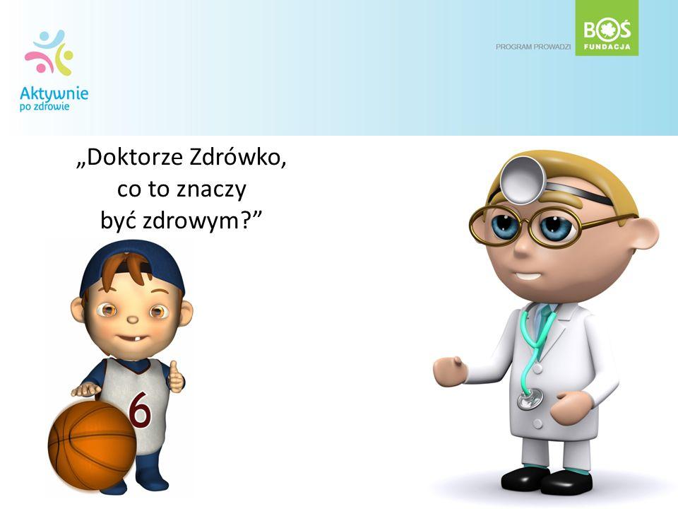 Doktorze Zdrówko, co to znaczy być zdrowym?