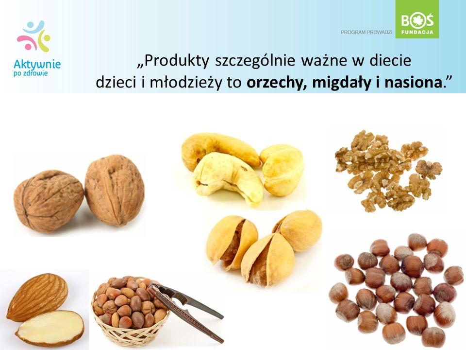 Produkty szczególnie ważne w diecie dzieci i młodzieży to orzechy, migdały i nasiona.