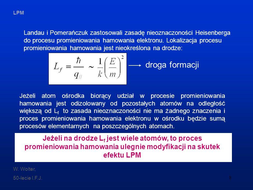 LPM W. Wolter, 50-lecie I.F.J. 8 Landau i Pomerańczuk zastosowali zasadę nieoznaczoności Heisenberga do procesu promieniowania hamowania elektronu. Lo