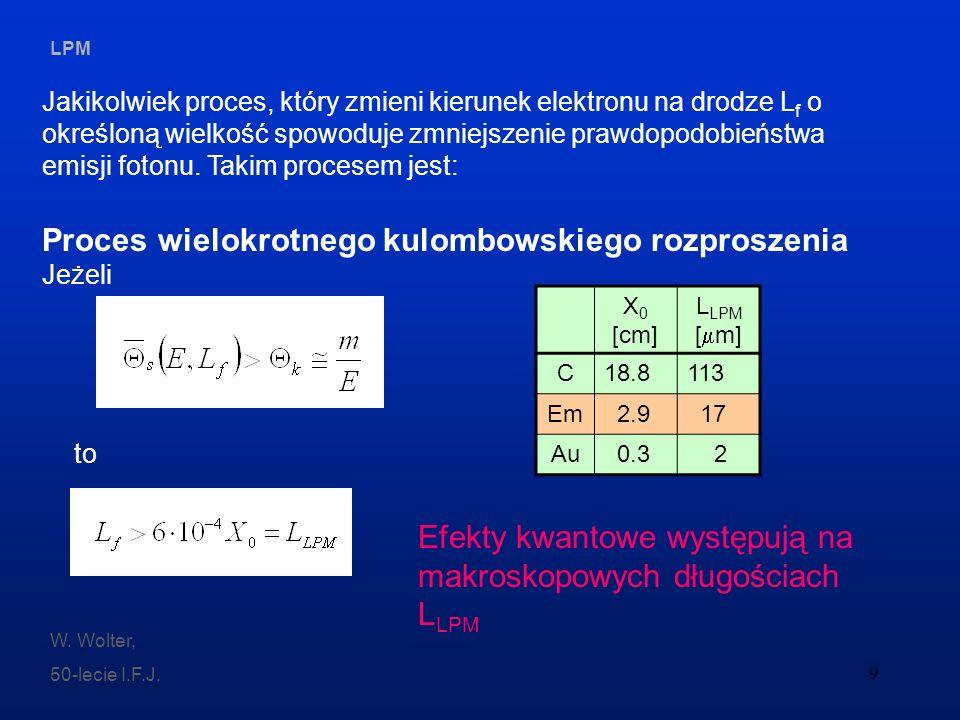 LPM W. Wolter, 50-lecie I.F.J. 9 Jakikolwiek proces, który zmieni kierunek elektronu na drodze L f o określoną wielkość spowoduje zmniejszenie prawdop