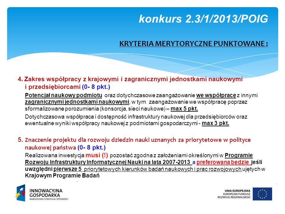 4. Zakres współpracy z krajowymi i zagranicznymi jednostkami naukowymi i przedsiębiorcami (0- 8 pkt.) Potencjał naukowy podmiotu oraz dotychczasowe za