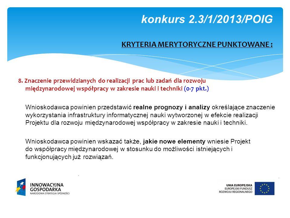 8. Znaczenie przewidzianych do realizacji prac lub zadań dla rozwoju międzynarodowej współpracy w zakresie nauki i techniki (0-7 pkt.) Wnioskodawca po