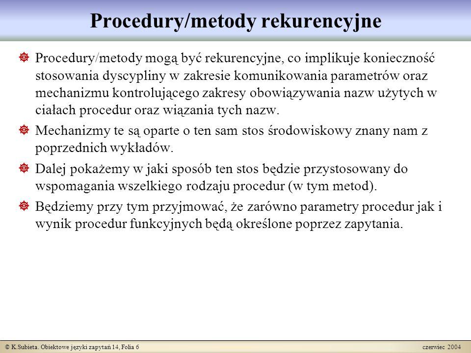 © K.Subieta.Obiektowe języki zapytań 14, Folia 17 czerwiec 2004 Gzie procedurę można zapamiętać.