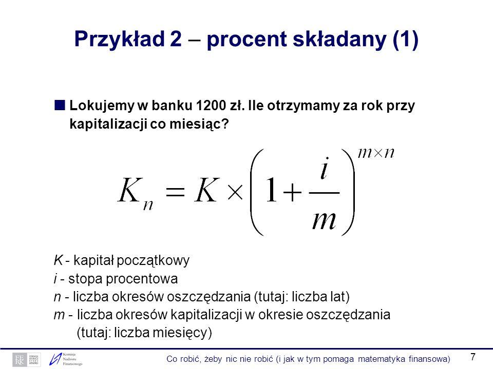 7 Przykład 2 – procent składany (1) Lokujemy w banku 1200 zł.