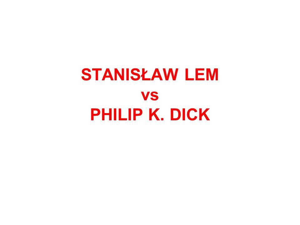STANISŁAW LEM vs PHILIP K. DICK