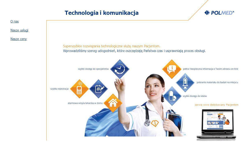 Technologia i komunikacja Superszybkie rozwiązania technologiczne służą naszym Pacjentom.