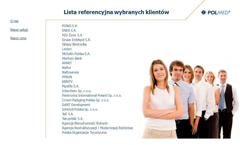Lista referencyjna wybranych klientów O nas Nasze usługi Nasze ceny PGNiG S.A.