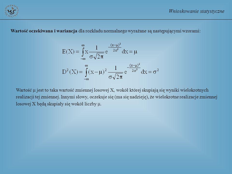 Wnioskowanie statystyczne Wartość oczekiwana i wariancja dla rozkładu normalnego wyrażane są następującymi wzorami: Wartość jest to taka wartość zmien