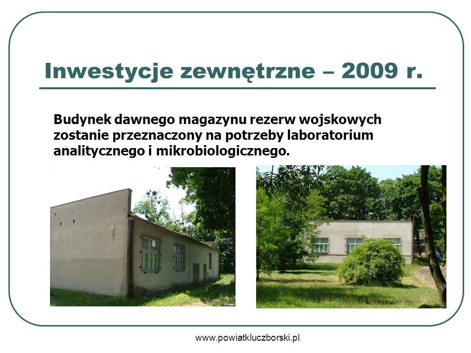 www.powiatkluczborski.pl Inwestycje zewnętrzne – 2009 r. Budynek dawnego magazynu rezerw wojskowych zostanie przeznaczony na potrzeby laboratorium ana