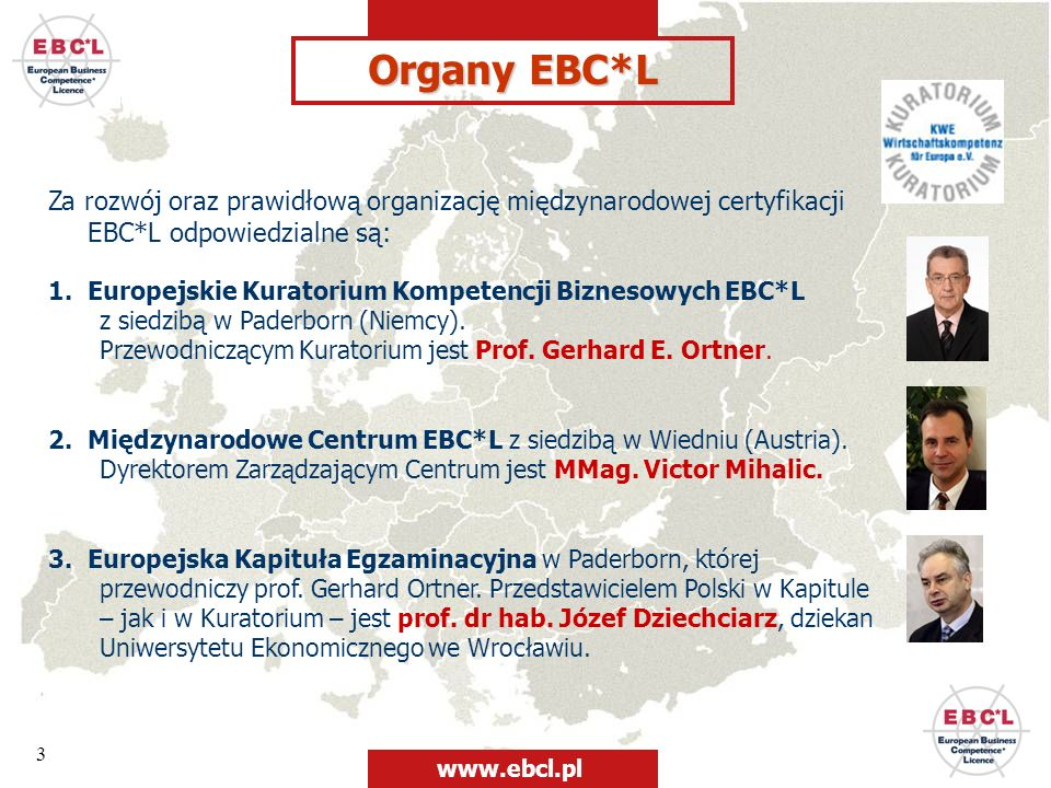 4 Unijna rekomendacja EBC*L Günter Verheugen Wiceprezydent Komisji Europejskiej, komisarz ds.