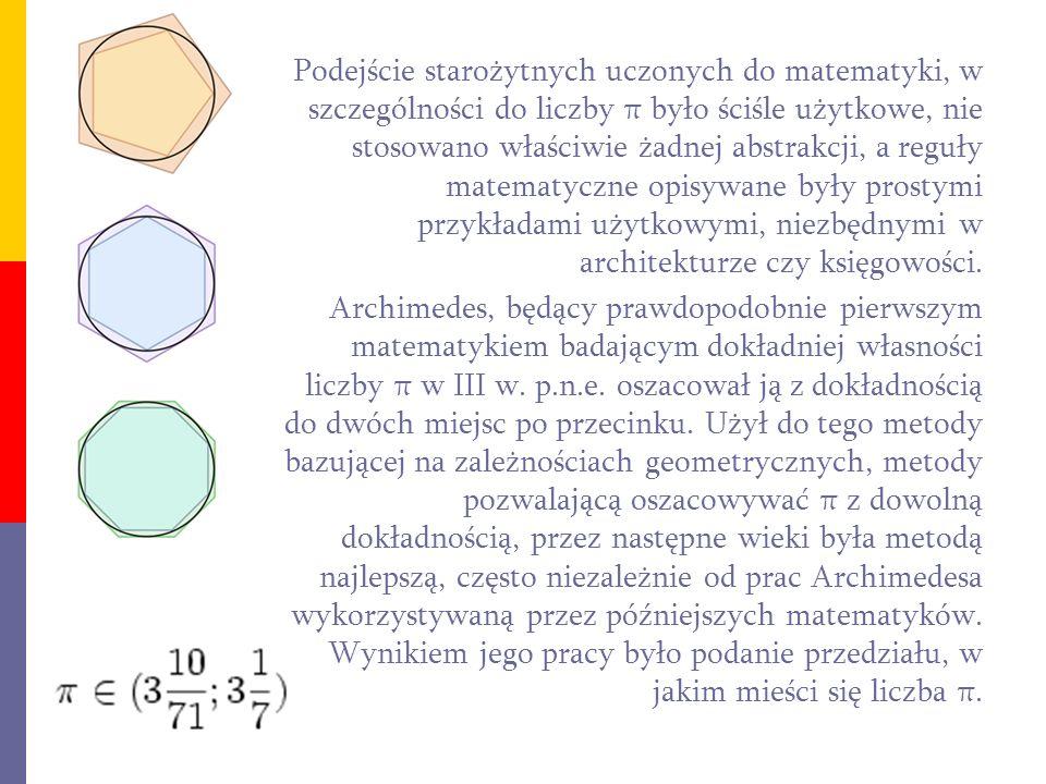 Podejście starożytnych uczonych do matematyki, w szczególności do liczby π było ściśle użytkowe, nie stosowano właściwie żadnej abstrakcji, a reguły matematyczne opisywane były prostymi przykładami użytkowymi, niezbędnymi w architekturze czy księgowości.