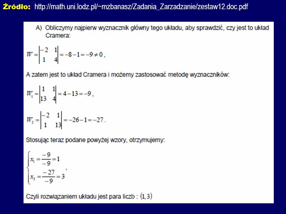 Źródło: http://math.uni.lodz.pl/~mzbanasz/Zadania_Zarzadzanie/zestaw12.doc.pdf